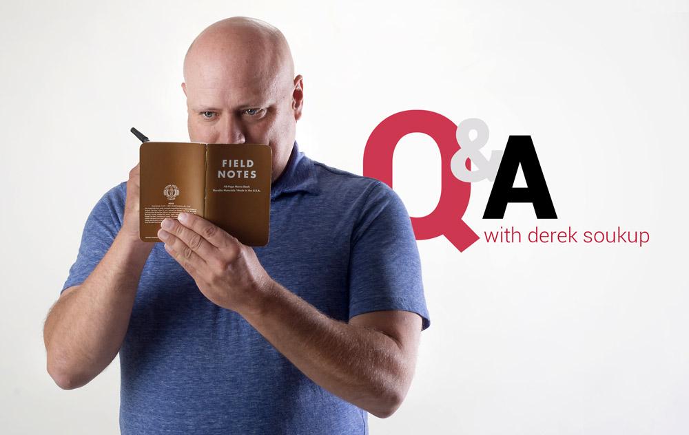 Derek Soukup Q & A