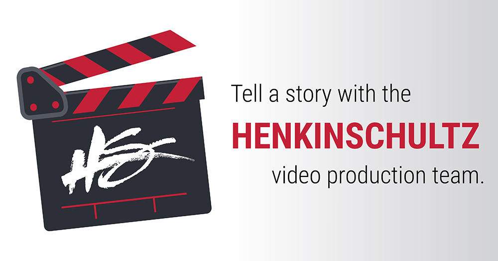 Tell a story with the HenkinSchultz video produciton team.